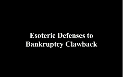 Esoteric Defenses to Bankruptcy Clawback